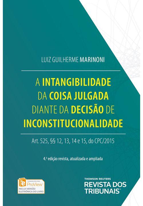 A Intangibilidade da Coisa Julgada Diante da Decisão de Inconstitucionalidade - 1ª Edição