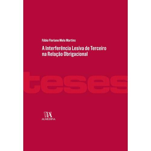 A Interferência Lesiva de Terceiro na Relação Obrigacional