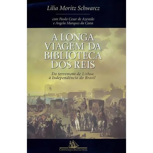 A Longa Viagem da Biblioteca dos Reis: do Terremoto de Lisboa à Independência do Brasil
