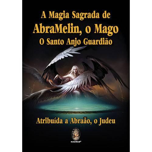A Magia Sagrada de Abramelin, o Mago, o Santo Anjo Guardião