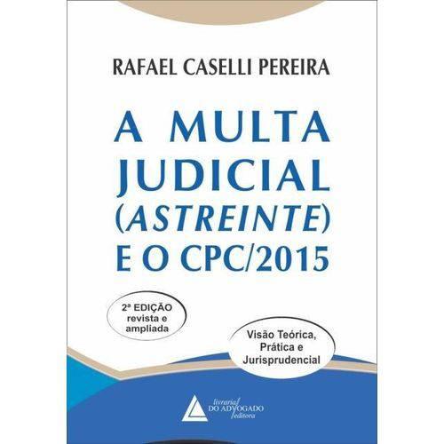 A Multa Judicial Astreinte e o Cpc/2015 - 2ª Ed. 2018