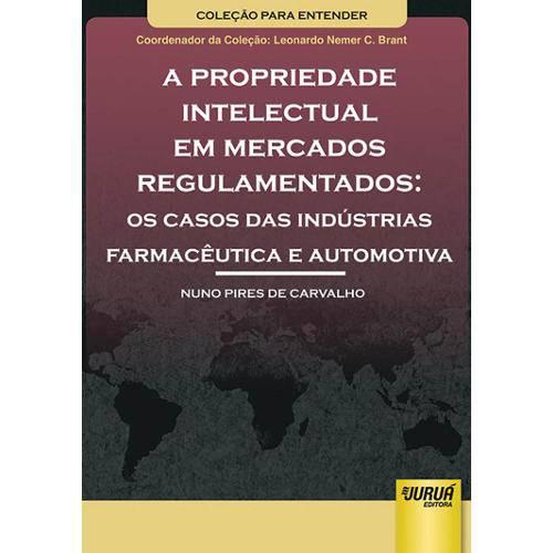 A Propriedade Intelectual em Mercados Regulamentados