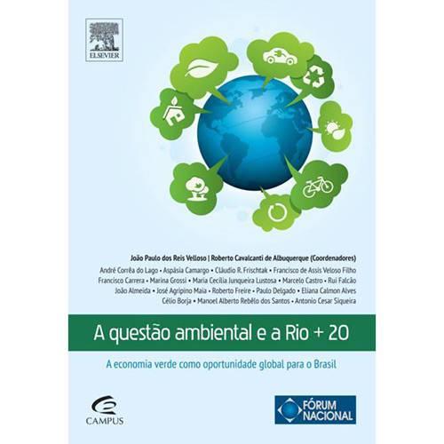 A Questão Ambiental e a Rio +20: a Economia Verde Como Oportunidade Global para o Brasil