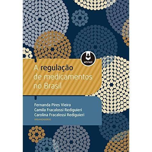 A Regulacao de Medicamentos no Brasil