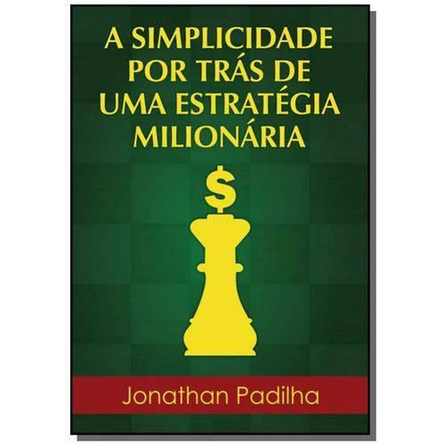 A Simplicidade por Trás de uma Estratégia Milionária