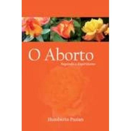 Aborto Segundo o Espiritismo, o - Boa Nova