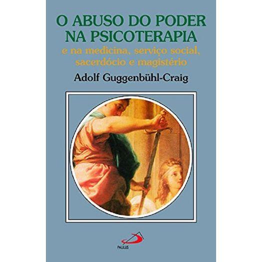 Abuso de Poder na Psicoterapia, o - Paulus