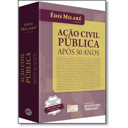 Ação Civil Pública: Após 30 Anos