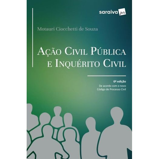 Acao Civil Publica e Inquerito Civil - Saraiva