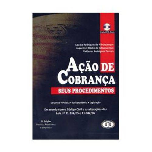 Ação de Cobrança - Seus Procedimentos - Acompanha CD-ROM - 3ª Ed. 2008
