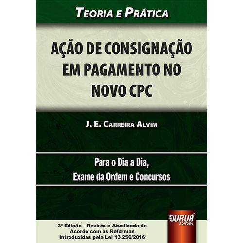 Ação de Consignação em Pagamento no Novo Cpc - Teoria e Prática