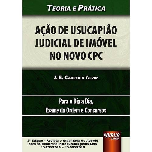 Ação de Usucapião Judicial de Imóvel no Novo Cpc - Teoria e Prática - 2ª Edição 2017