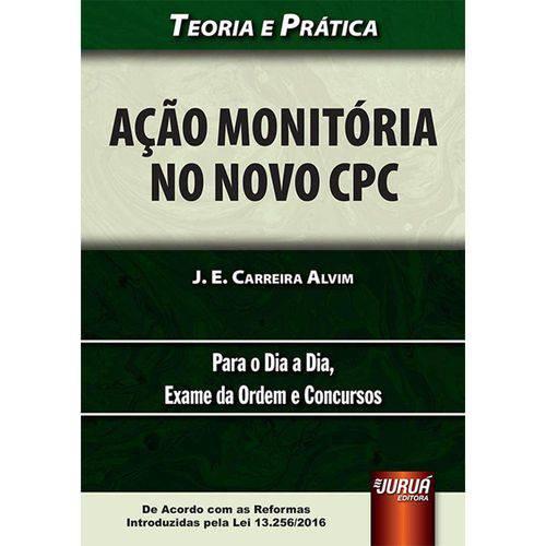 Ação Monitória no Novo Cpc - Teoria e Prática - para o Dia a Dia, Exame da Ordem e Concursos