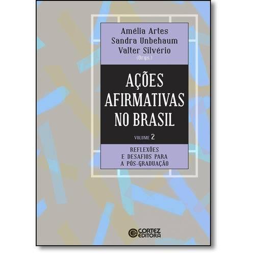 Ações Afirmativas no Brasil: Reflexões e Desafios para a Pós-graduação - Vol.2
