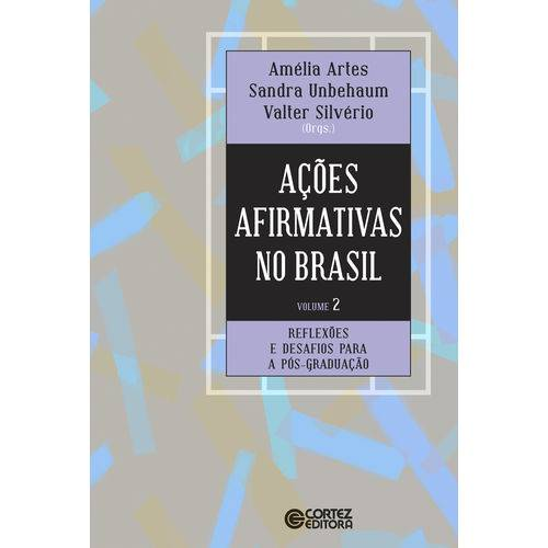 Ações Afirmativas no Brasil - V. 02 - Experiências Bem-sucedidas de Acesso na Pós-graduação