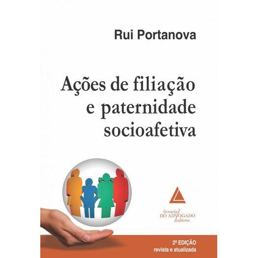Acoes de Filiacao e Paternidade Socioafetiva - Livraria do Advogado