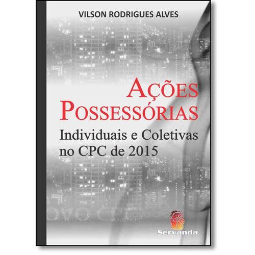 Ações Possessórias Individuais e Coletivas no Cpc de 2015