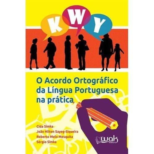 Acordo Ortografico da Lingua Portuguesa na Pratica, o - Wak
