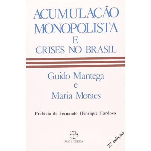 Acumulacao Monopolista e Crises no Brasil - 1ª Ed.