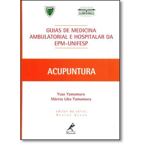 Acupuntura: Guias de Medicina Ambulatorial e Hospitalar da Epm-Unifesp