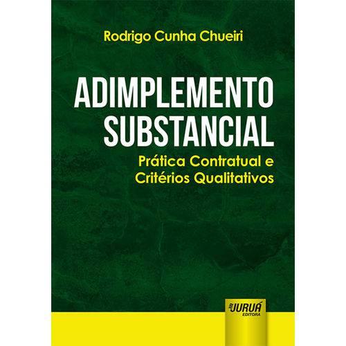 Adimplemento Substancial - Prática Contratual e Critérios Qualitativos - 1ª Edição 2017 - Chueiri