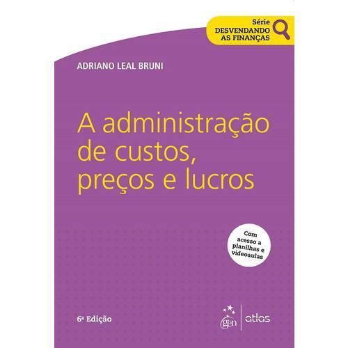 Administracao de Custos Precos e Lucros, a - Vol 5 - Atlas