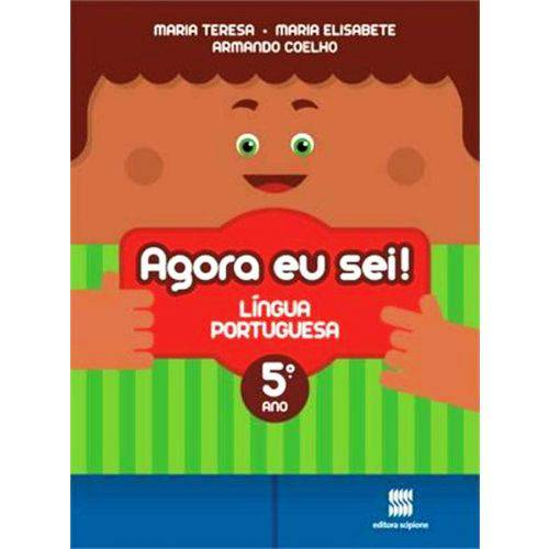 Agora eu Sei! - Língua Portuguesa - 5º Ano