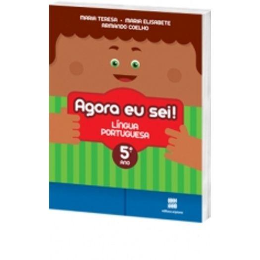 Agora eu Sei Língua Portuguesa - 5 Ano