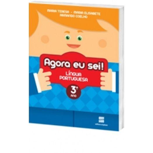 Agora eu Sei Língua Portuguesa - 3 Ano