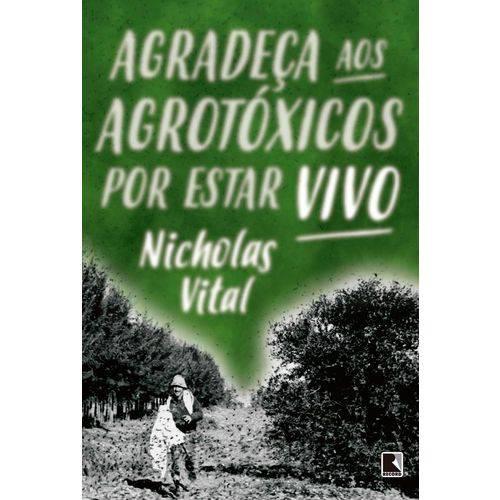 Agradeça Aos Agrotoxicos por Estar Vivo - Record
