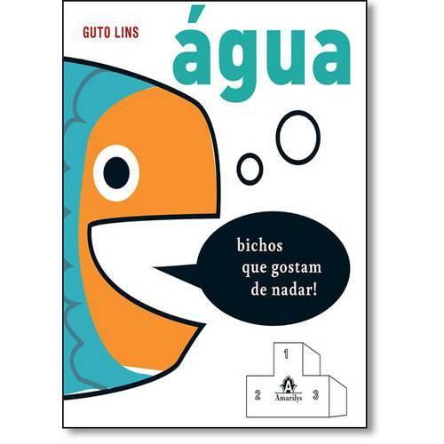 Água: Bichos que Gostam de Nadar - Vol.3 - Coleção Salve os Campeões