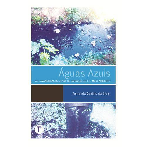 Águas Azuis - as Lavanderias de Jeans de Jaraguá-Go e o Meio Ambiente