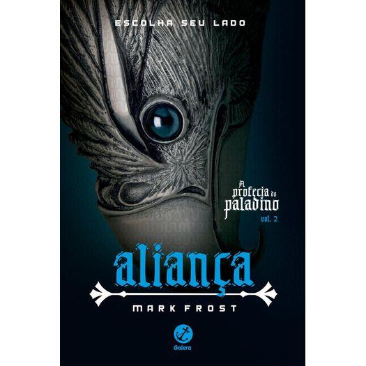Alianca - Vol 2 - a Profecia do Paladino - Galera