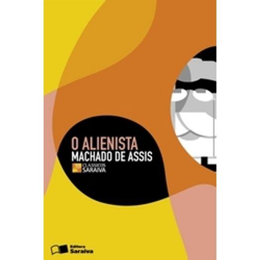 Alienista, o - Classicos - Saraiva