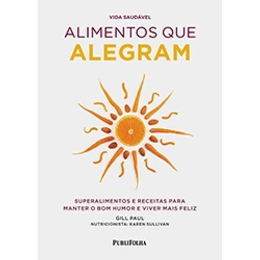 Alimentos que Alegram - Publifolha