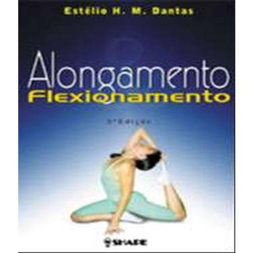 Alongamento e Flexionamento - 05 Ed