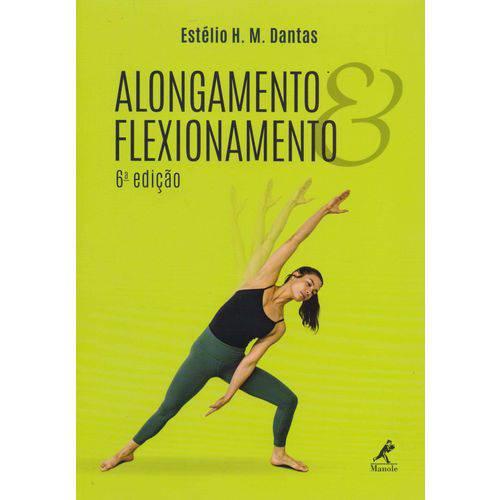 Alongamento e Flexionamento - 06ed/18