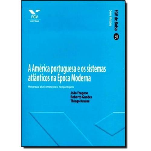 América Portuguesa e os Sistemas Atlânticos na Época Moderna, a