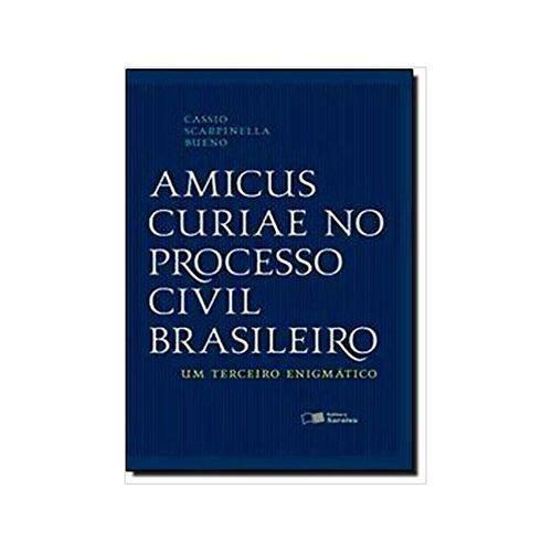 Amicus Curiae no Processo Civil Brasileiro 3ªed. - Saraiva