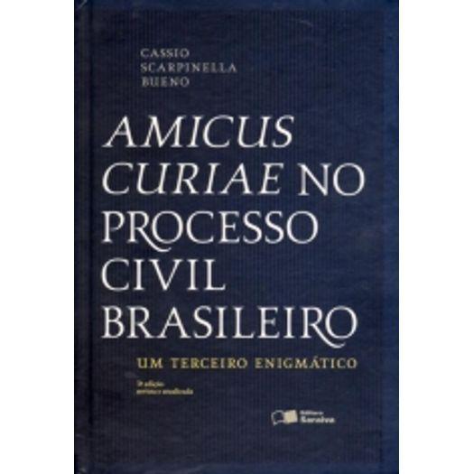 Amicus Curiae no Processo Civil Brasileiro - Saraiva