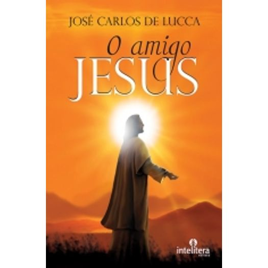 Amigo Jesus, o - Intelitera