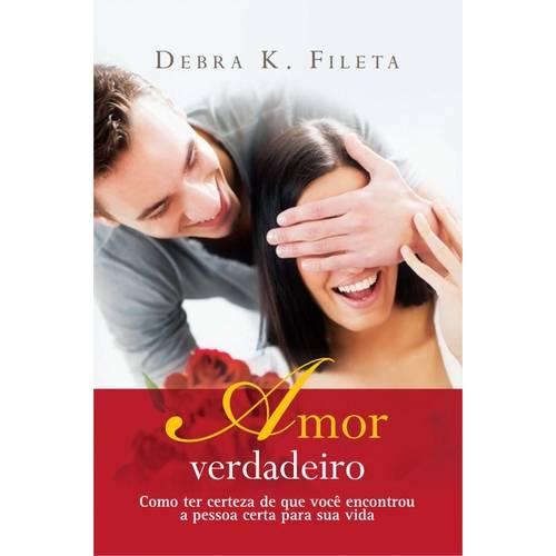 Amor Verdadeiro - Debra K. Fileta
