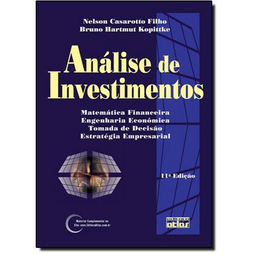 Análise de Investimentos: Matemática Financeira, Engenharia Econômica, Tomada de Decisão, Estratégia