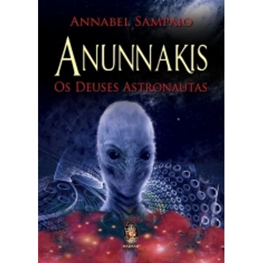 Anunnakis - os Deuses Astronautas - Madras