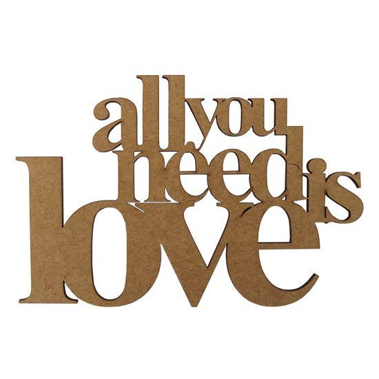 Aplique Frase All You Need Is Love em MDF 10x15cm - Palácio da Arte