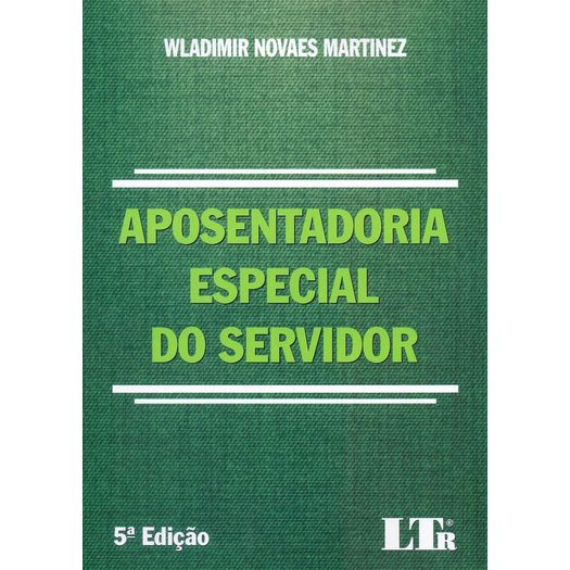 Aposentadoria Especial do Servidor - Ltr