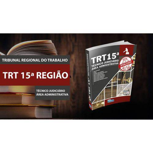 Apostila Técnico Judiciário - Área Administrativa Trt - 15ª Região