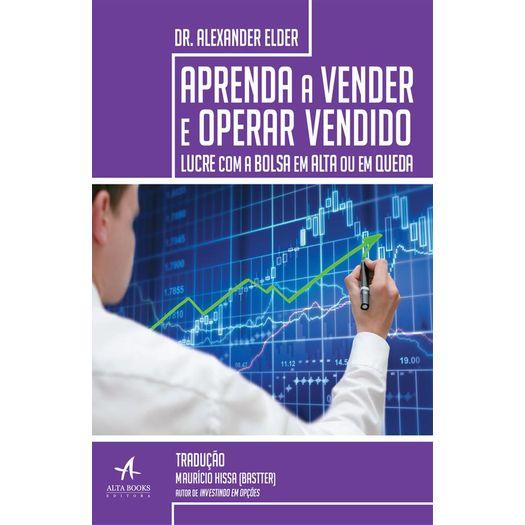 Aprenda a Vender e Operar Vendido - Alta Books