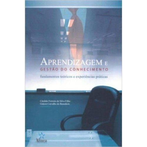 Aprendizagem e Gestão do Conhecimento - Fundamentos Teóricos e Esperiências Práticas 1º Ed.2008