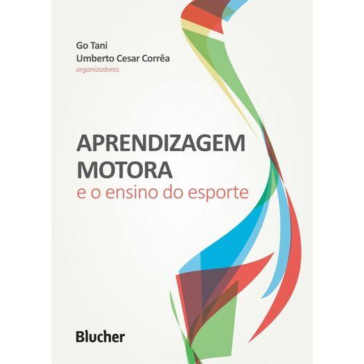 Aprendizagem Motora e o Ensino do Esporte - Blucher